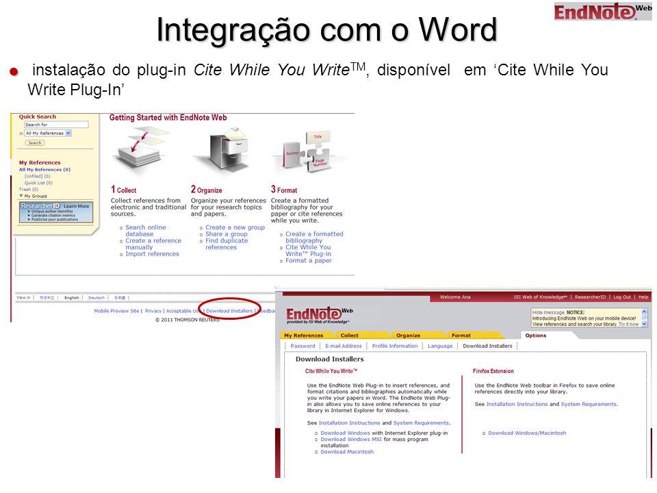instalação do plug-in Cite While You Write TM, disponível em Cite While You Write Plug-In Integração com o Word