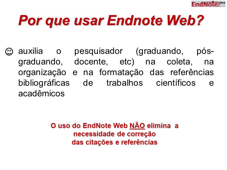 auxilia o pesquisador (graduando, pós- graduando, docente, etc) na coleta, na organização e na formatação das referências bibliográficas de trabalhos