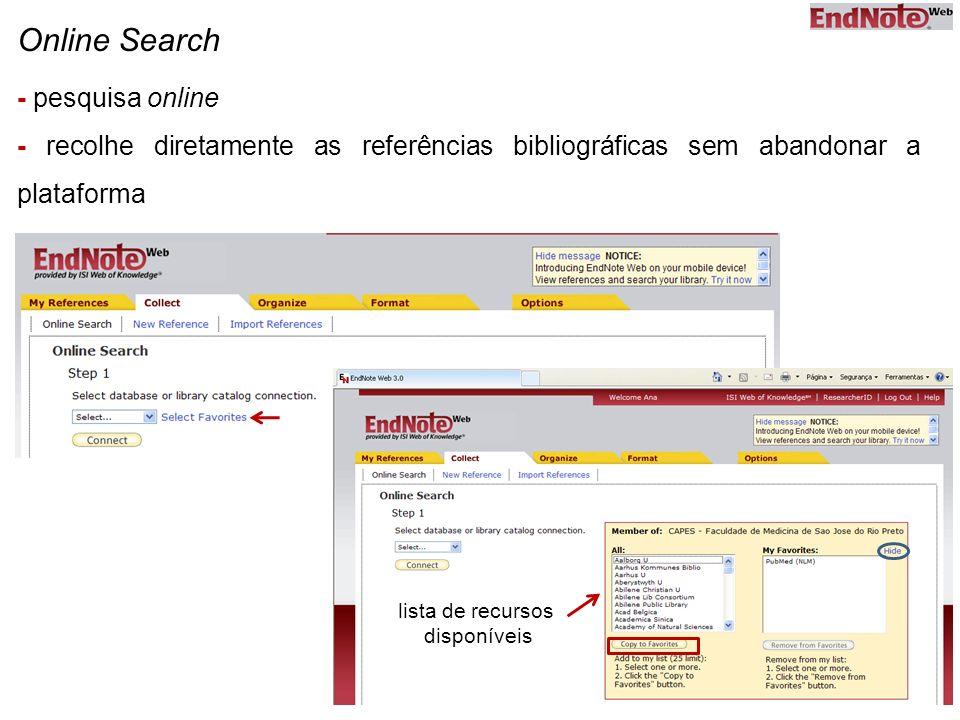 Online Search - pesquisa online - recolhe diretamente as referências bibliográficas sem abandonar a plataforma lista de recursos disponíveis