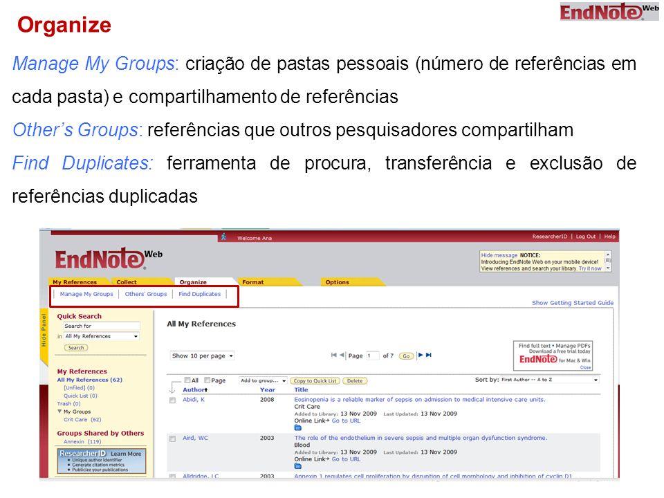 Organize Manage My Groups: criação de pastas pessoais (número de referências em cada pasta) e compartilhamento de referências Others Groups: referênci