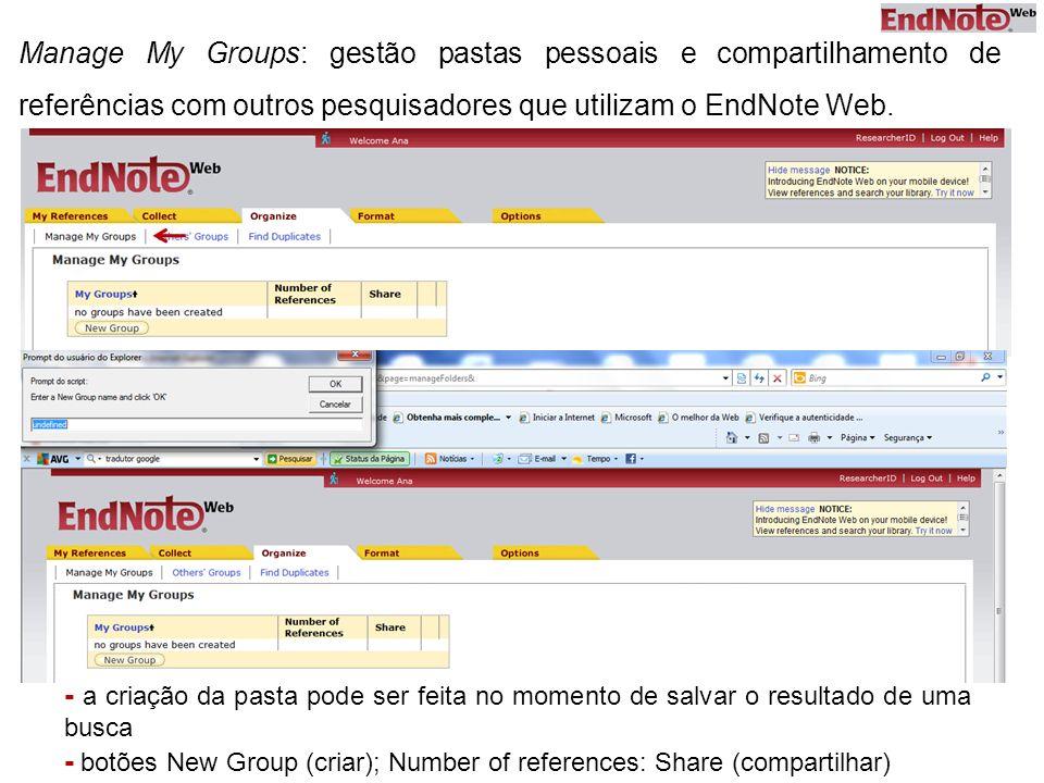 Manage My Groups: gestão pastas pessoais e compartilhamento de referências com outros pesquisadores que utilizam o EndNote Web. - a criação da pasta p