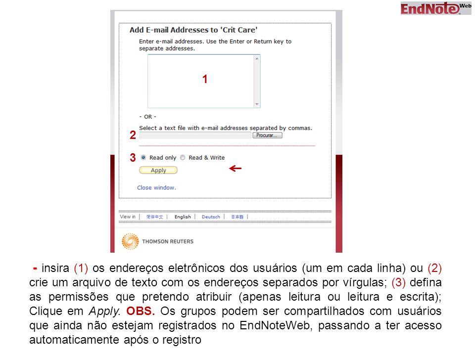 - insira (1) os endereços eletrônicos dos usuários (um em cada linha) ou (2) crie um arquivo de texto com os endereços separados por vírgulas; (3) defina as permissões que pretendo atribuir (apenas leitura ou leitura e escrita); Clique em Apply.