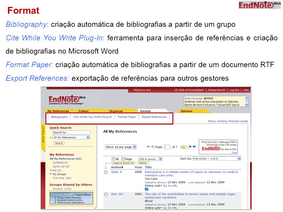 Format Bibliography: criação automática de bibliografias a partir de um grupo Cite While You Write Plug-In: ferramenta para inserção de referências e criação de bibliografias no Microsoft Word Format Paper: criação automática de bibliografias a partir de um documento RTF Export References: exportação de referências para outros gestores