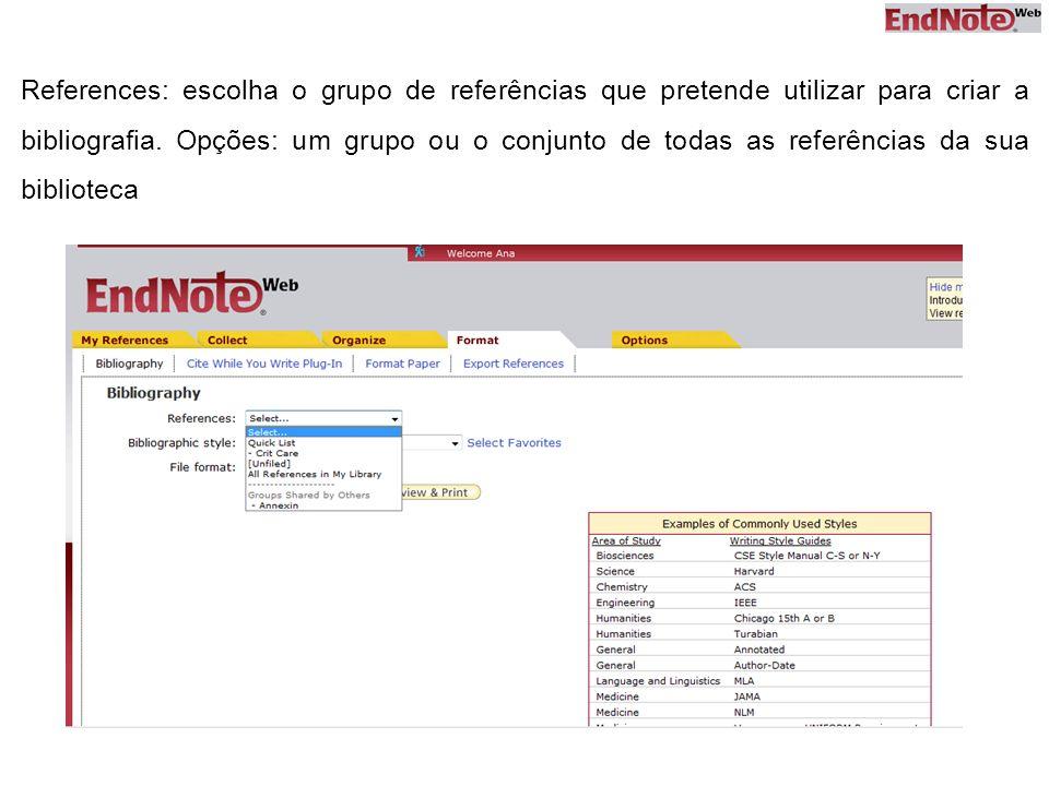 References: escolha o grupo de referências que pretende utilizar para criar a bibliografia. Opções: um grupo ou o conjunto de todas as referências da
