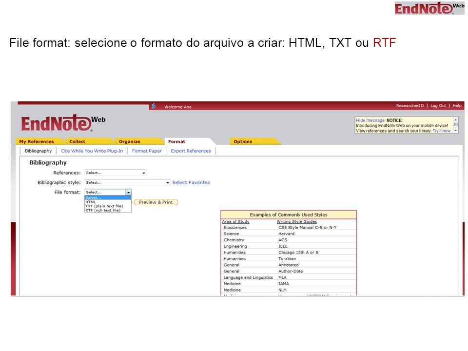 File format: selecione o formato do arquivo a criar: HTML, TXT ou RTF