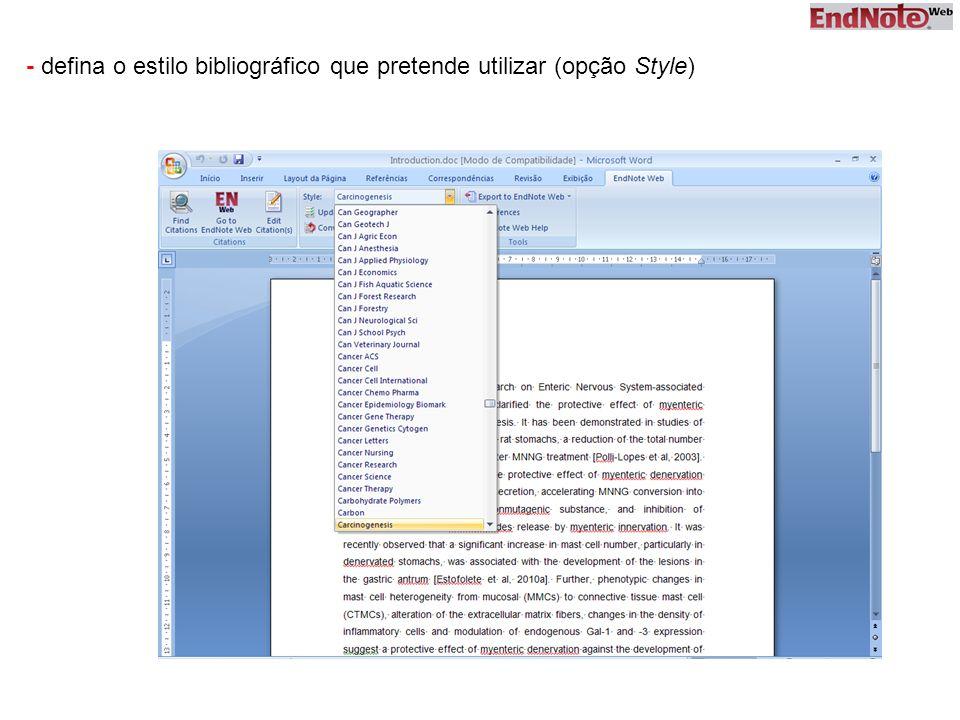 - defina o estilo bibliográfico que pretende utilizar (opção Style)