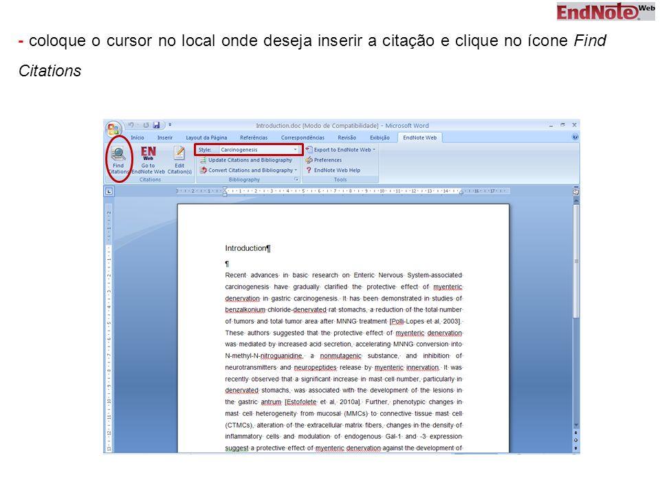 - coloque o cursor no local onde deseja inserir a citação e clique no ícone Find Citations