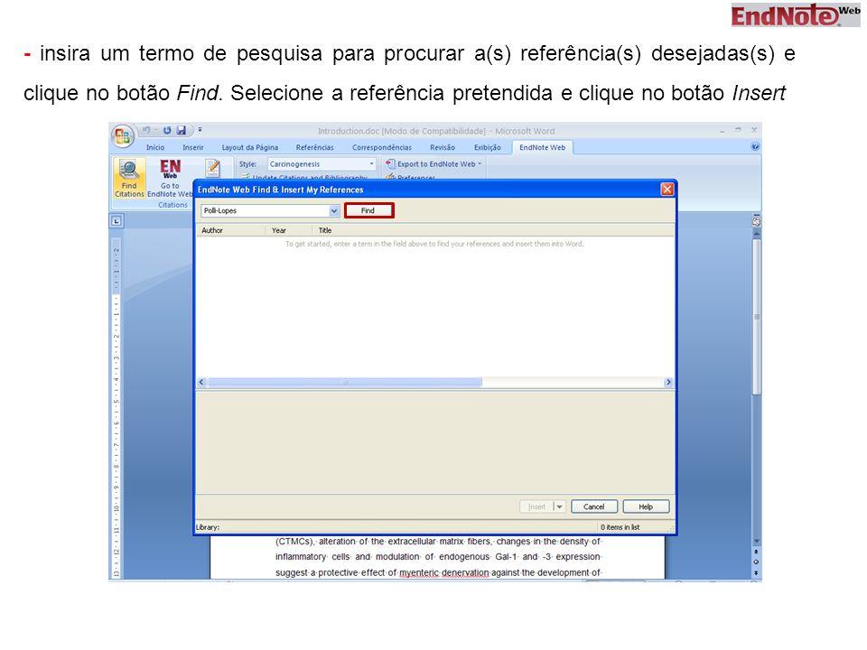 - insira um termo de pesquisa para procurar a(s) referência(s) desejadas(s) e clique no botão Find. Selecione a referência pretendida e clique no botã