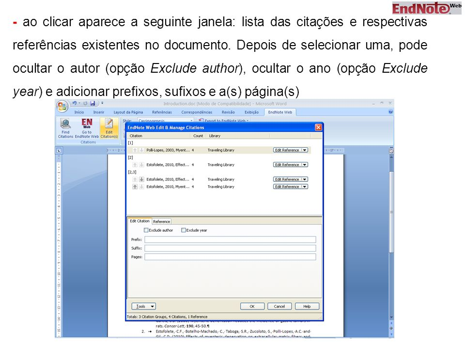 - ao clicar aparece a seguinte janela: lista das citações e respectivas referências existentes no documento. Depois de selecionar uma, pode ocultar o