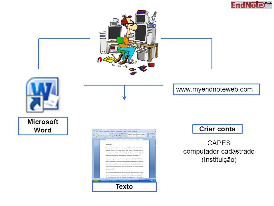 Microsoft Word Texto Criar conta www.myendnoteweb.com CAPES computador cadastrado (Instituição)