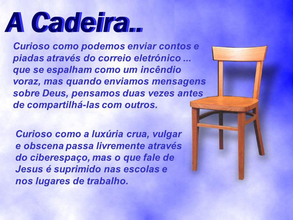 A Cadeira..