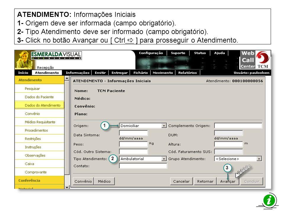 ATENDIMENTO: Informações Iniciais 1- Origem deve ser informada (campo obrigatório). 2- Tipo Atendimento deve ser informado (campo obrigatório). 3- Cli