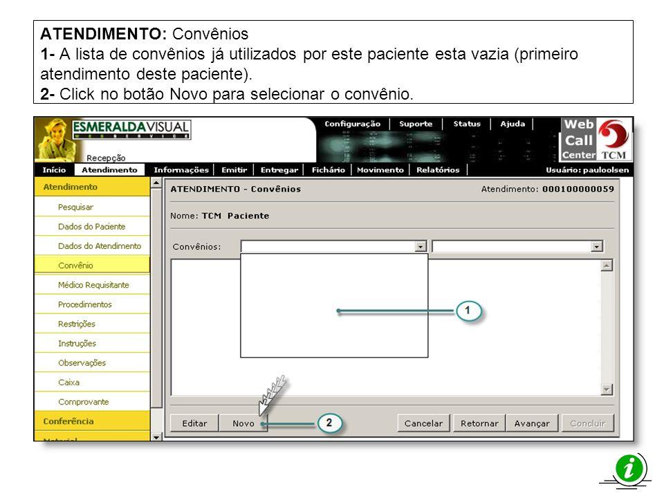 ATENDIMENTO: Convênios 1- A lista de convênios já utilizados por este paciente esta vazia (primeiro atendimento deste paciente). 2- Click no botão Nov