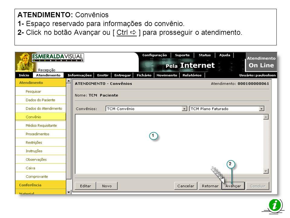 ATENDIMENTO: Convênios 1- Espaço reservado para informações do convênio. 2- Click no botão Avançar ou [ Ctrl ] para prosseguir o atendimento.