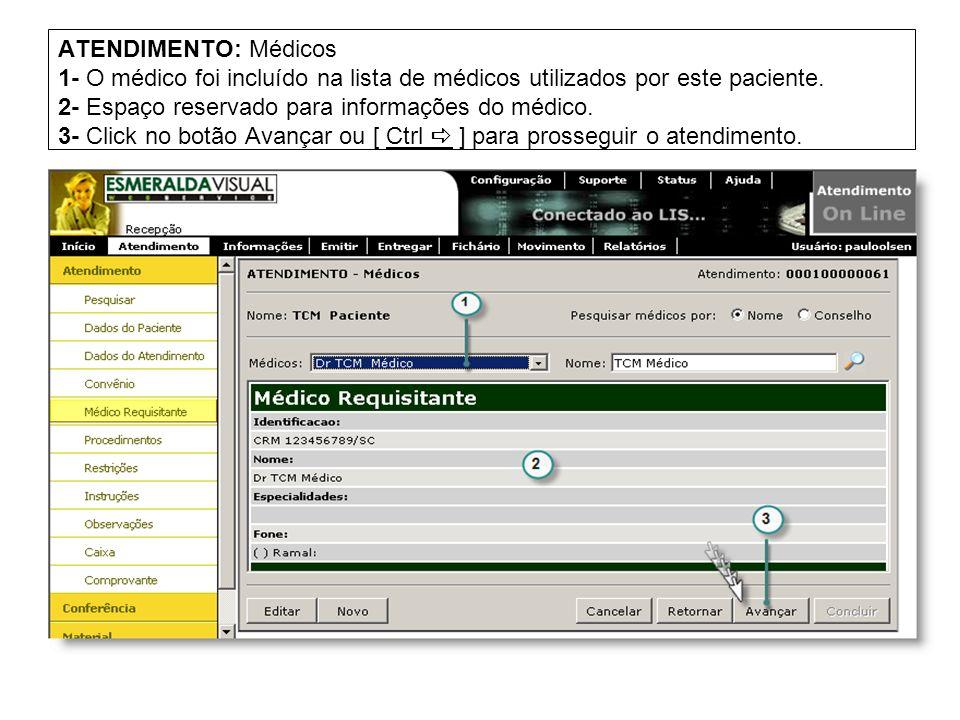ATENDIMENTO: Médicos 1- O médico foi incluído na lista de médicos utilizados por este paciente. 2- Espaço reservado para informações do médico. 3- Cli