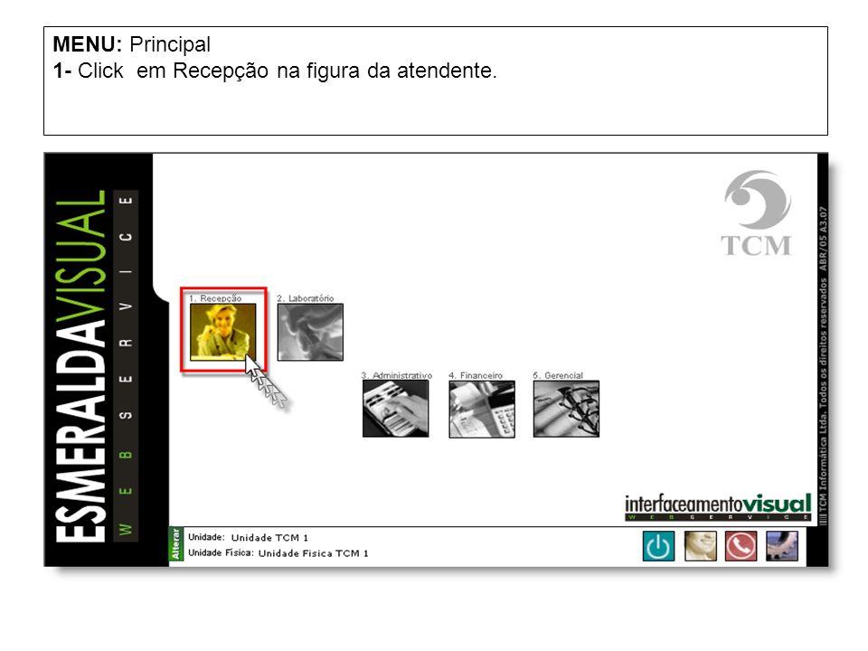 MENU: Principal 1- Click em Recepção na figura da atendente.