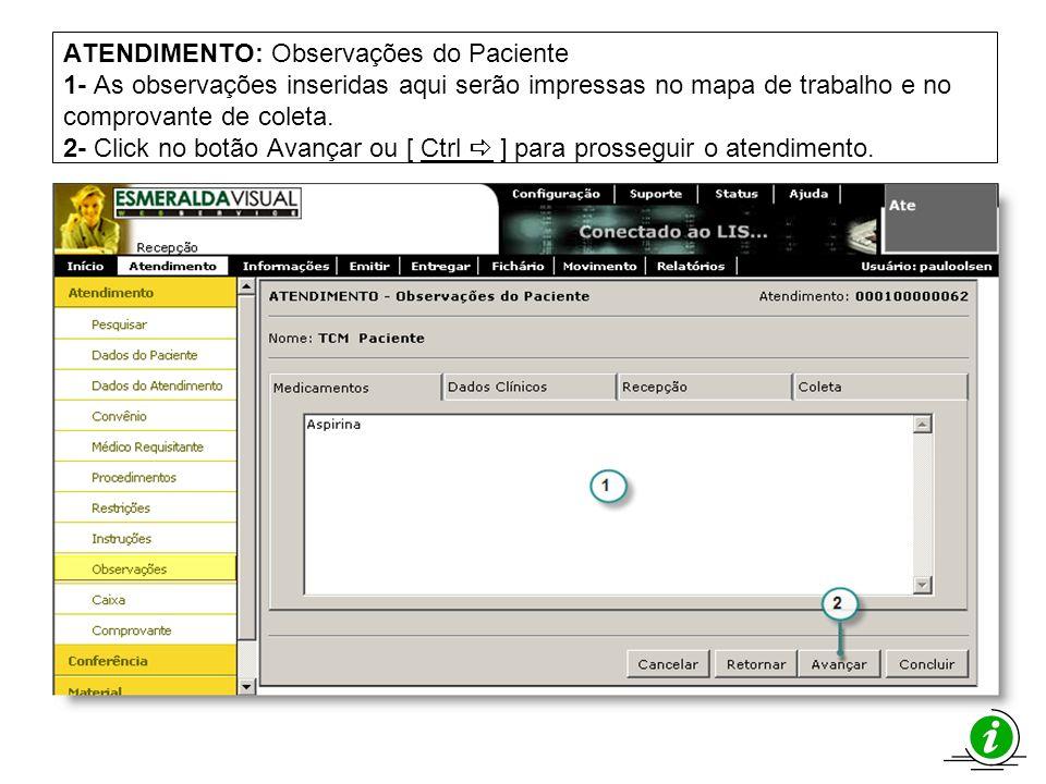 ATENDIMENTO: Observações do Paciente 1- As observações inseridas aqui serão impressas no mapa de trabalho e no comprovante de coleta. 2- Click no botã