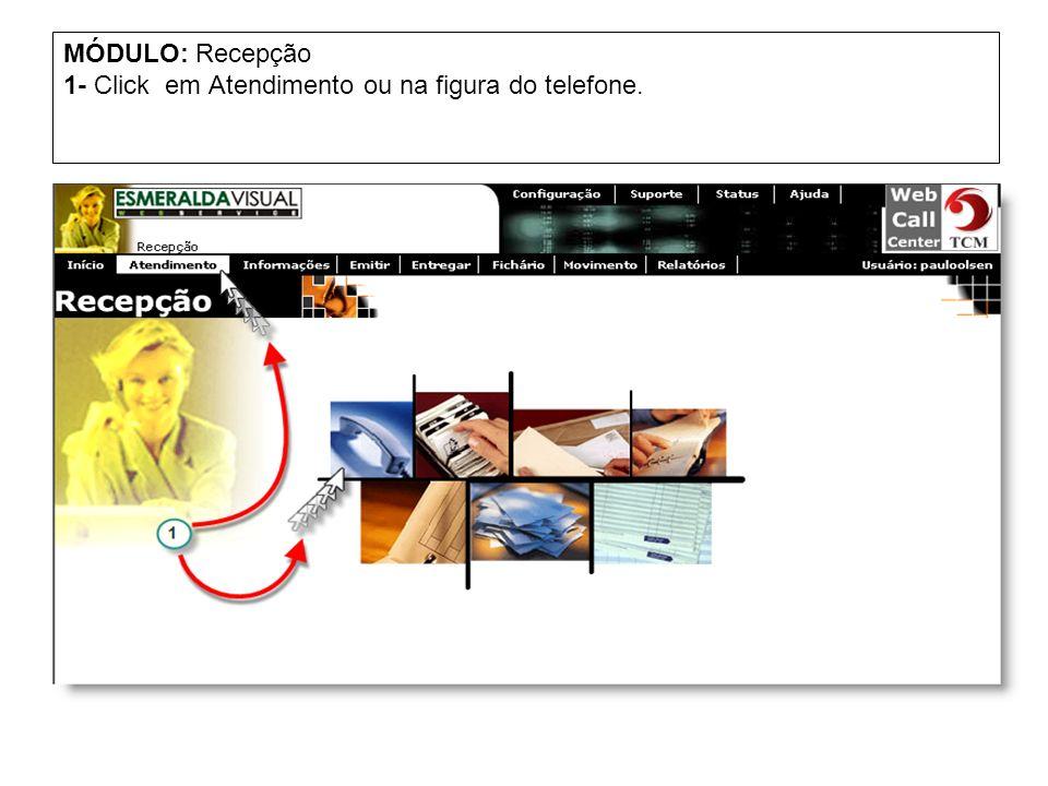 RECEPÇÃO: Atendimento 1- Click em Atendimento para ativar o formulário de pesquisa.