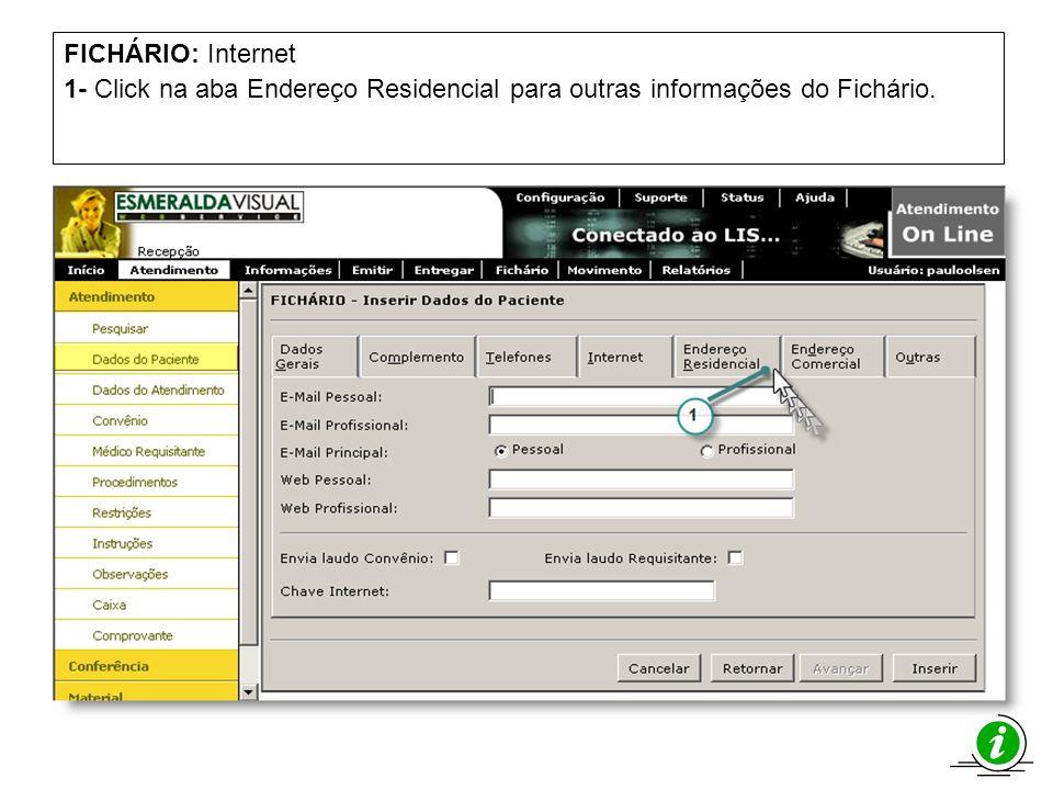 FICHÁRIO: Internet 1- Click na aba Endereço Residencial para outras informações do Fichário.