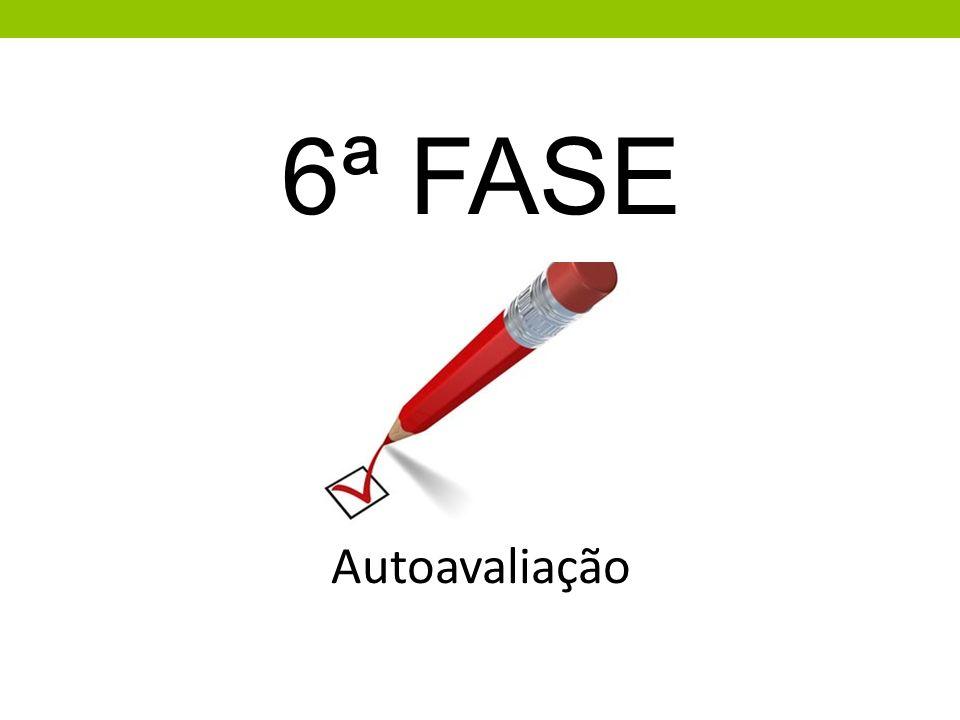 6ª FASE Autoavaliação