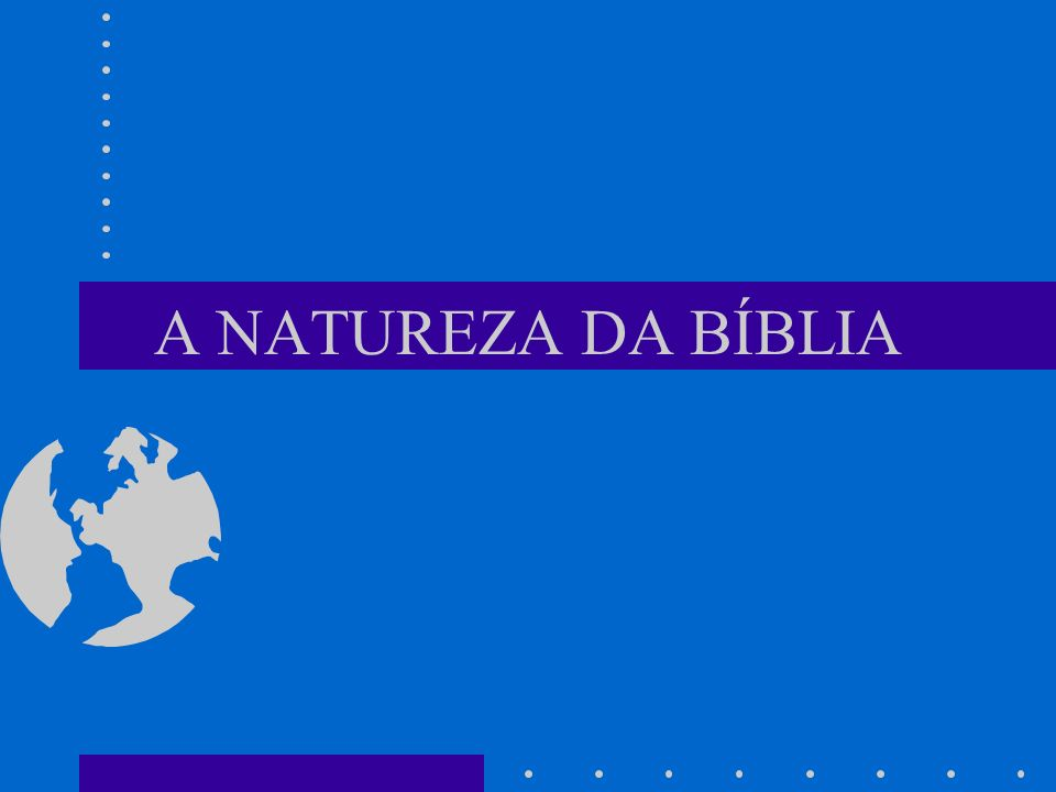 A NATUREZA DA BÍBLIA