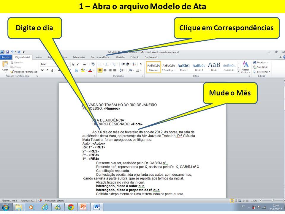1 – Abra o arquivo Modelo de Ata Clique em Correspondências Digite o dia Mude o Mês