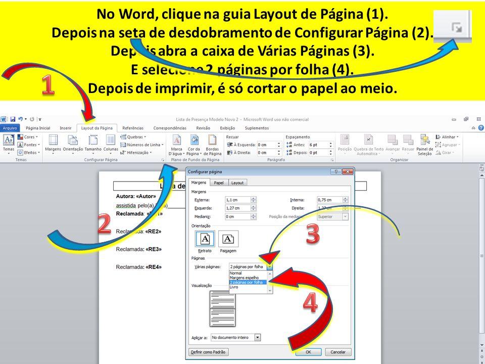 No Word, clique na guia Layout de Página (1). Depois na seta de desdobramento de Configurar Página (2). Depois abra a caixa de Várias Páginas (3). E s