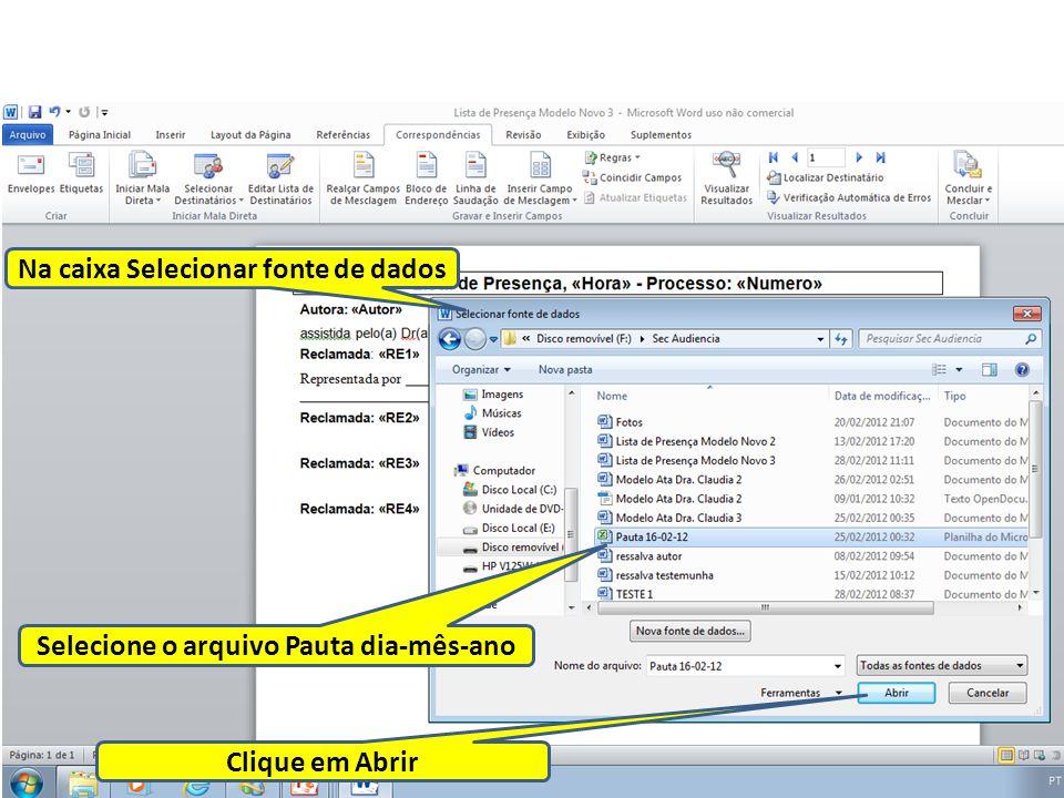 Na caixa Selecionar fonte de dados Selecione o arquivo Pauta dia-mês-ano Clique em Abrir