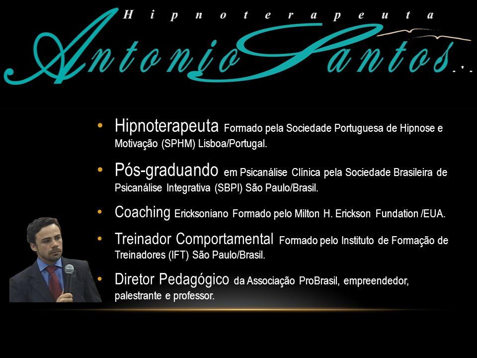 Hipnoterapeuta Formado pela Sociedade Portuguesa de Hipnose e Motivação (SPHM) Lisboa/Portugal. Pós-graduando em Psicanálise Clínica pela Sociedade Br