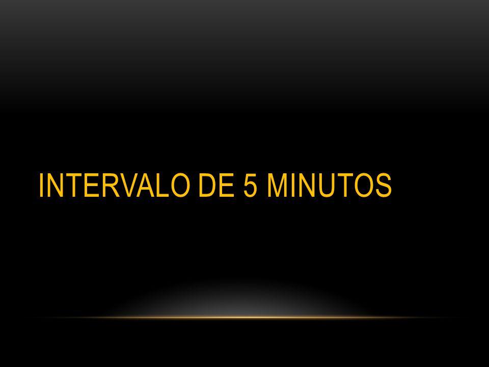 INTERVALO DE 5 MINUTOS