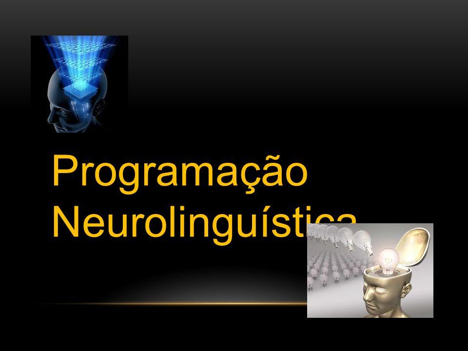 Programação Neurolinguística.
