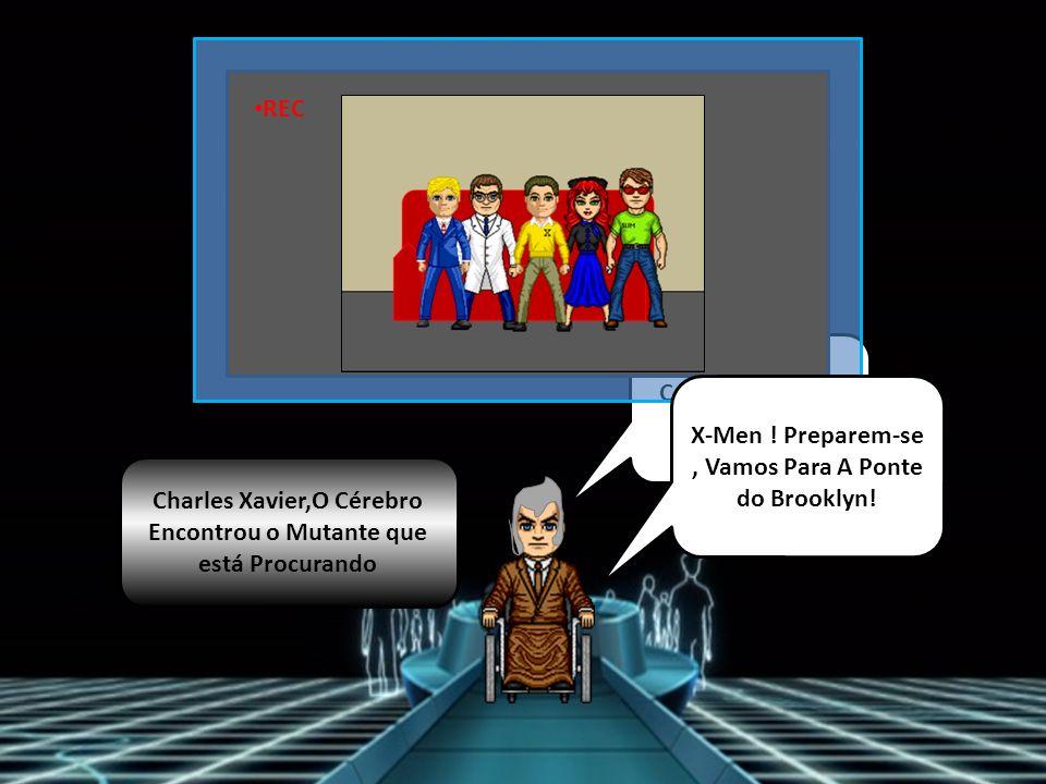 Charles Xavier,O Cérebro Encontrou o Mutante que está Procurando Codinome : Fanático Nome : Cain Marko Parceiro : Tom Sean Cassidy Localização Atual : Ponte de Brooklyn Cain..Meu Meio- Irmão.