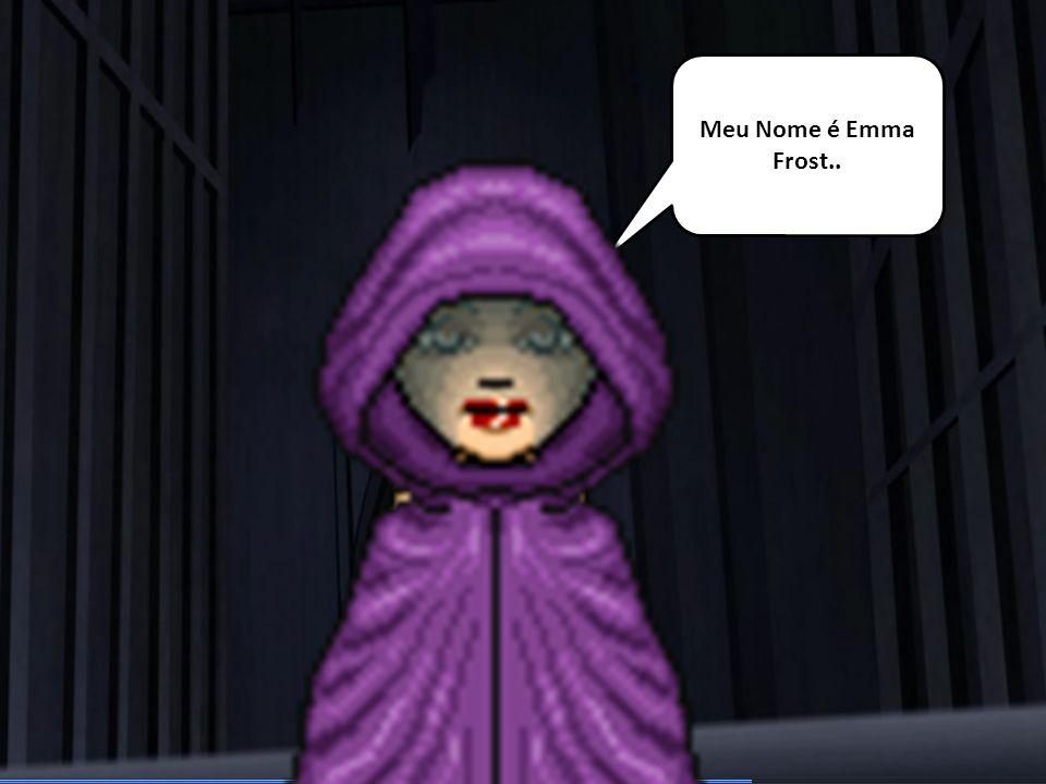 Meu Nome é Emma Frost..