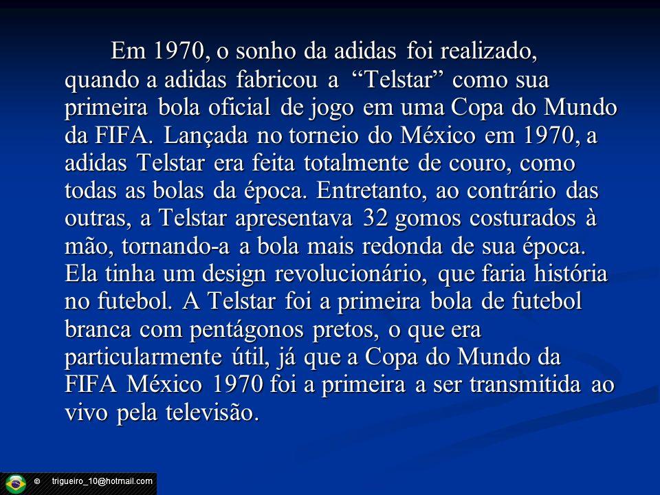 Em 1970, o sonho da adidas foi realizado, quando a adidas fabricou a Telstar como sua primeira bola oficial de jogo em uma Copa do Mundo da FIFA. Lanç