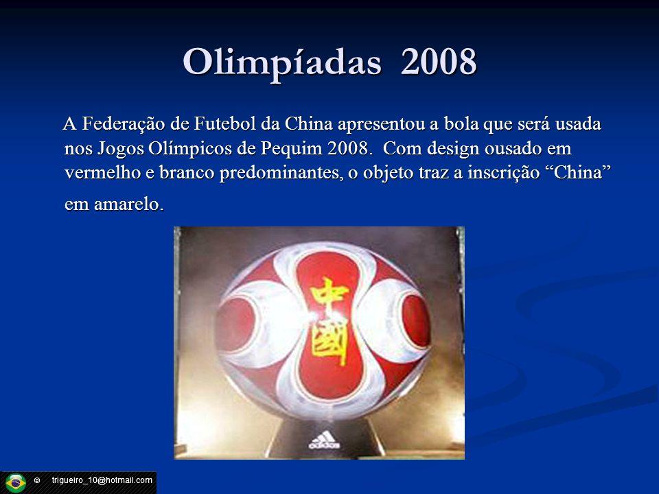 Olimpíadas 2008 A Federação de Futebol da China apresentou a bola que será usada nos Jogos Olímpicos de Pequim 2008. Com design ousado em vermelho e b