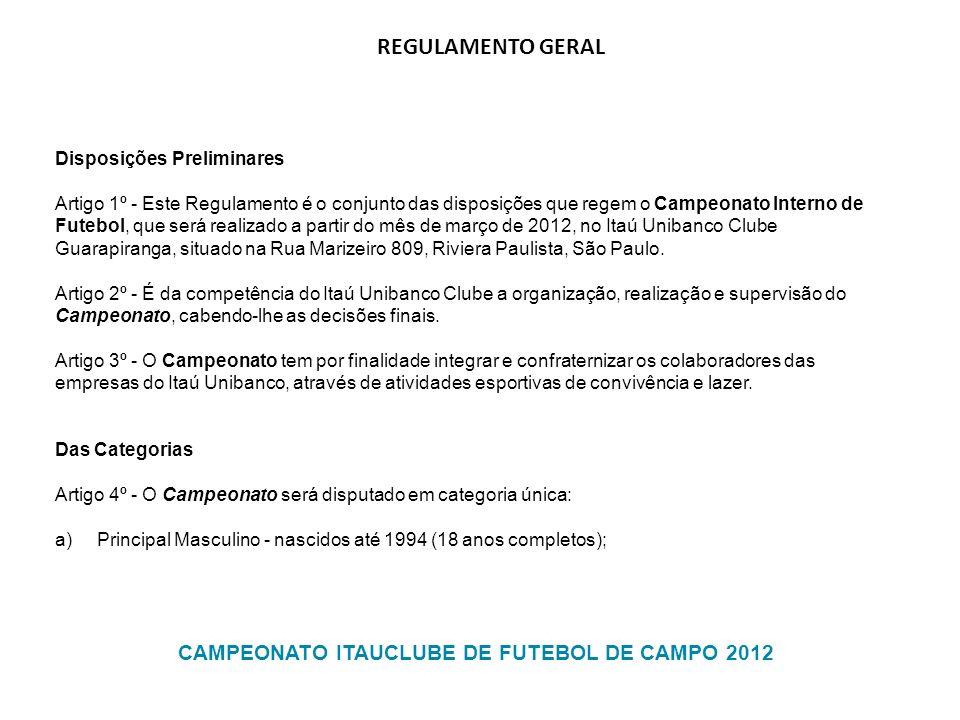 Disposições Preliminares Artigo 1º - Este Regulamento é o conjunto das disposições que regem o Campeonato Interno de Futebol, que será realizado a par