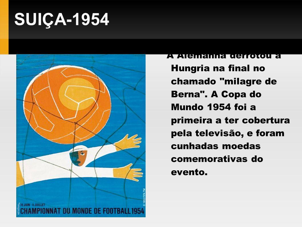 SUÉCIA-1958 A Suécia foi escolhida para realizar a Copa do Mundo, e foi derrotada pelo Brasil na final.