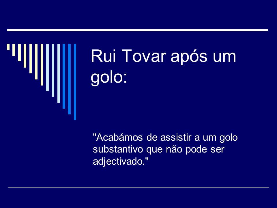 João Pinto (FC Porto) recebeu um prémio e produziu o seguinte discurso: O meu coração só tem uma cor: azul e branco.