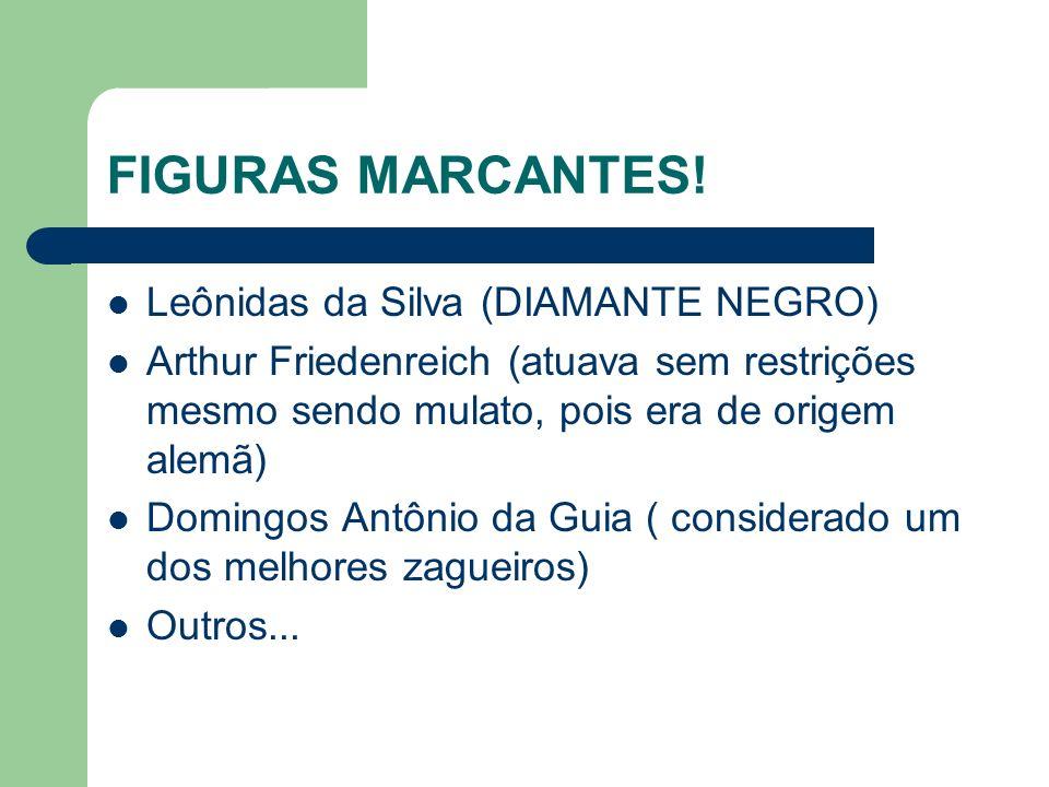 FIGURAS MARCANTES.