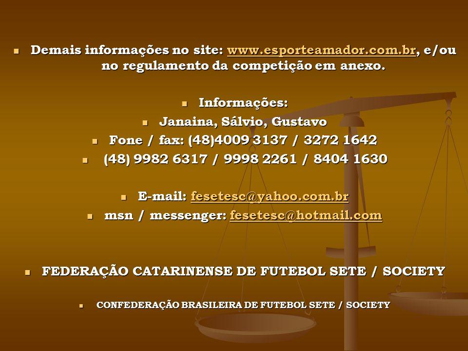 Demais informações no site: www.esporteamador.com.br, e/ou no regulamento da competição em anexo.