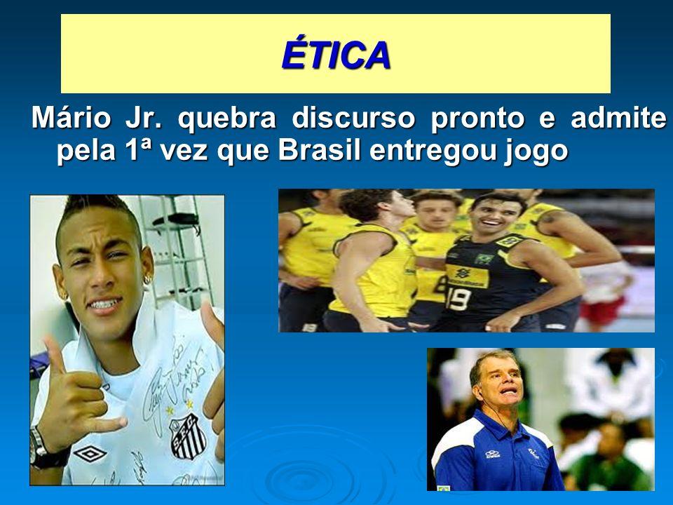 ÉTICA Mário Jr. quebra discurso pronto e admite pela 1ª vez que Brasil entregou jogo