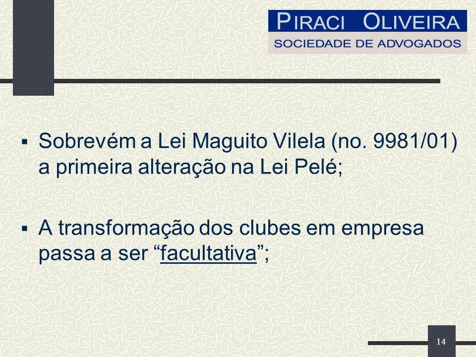 14 Sobrevém a Lei Maguito Vilela (no.