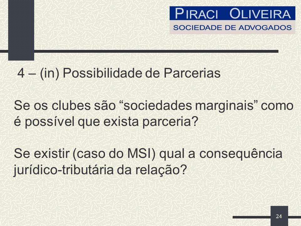 24 4 – (in) Possibilidade de Parcerias Se os clubes são sociedades marginais como é possível que exista parceria.