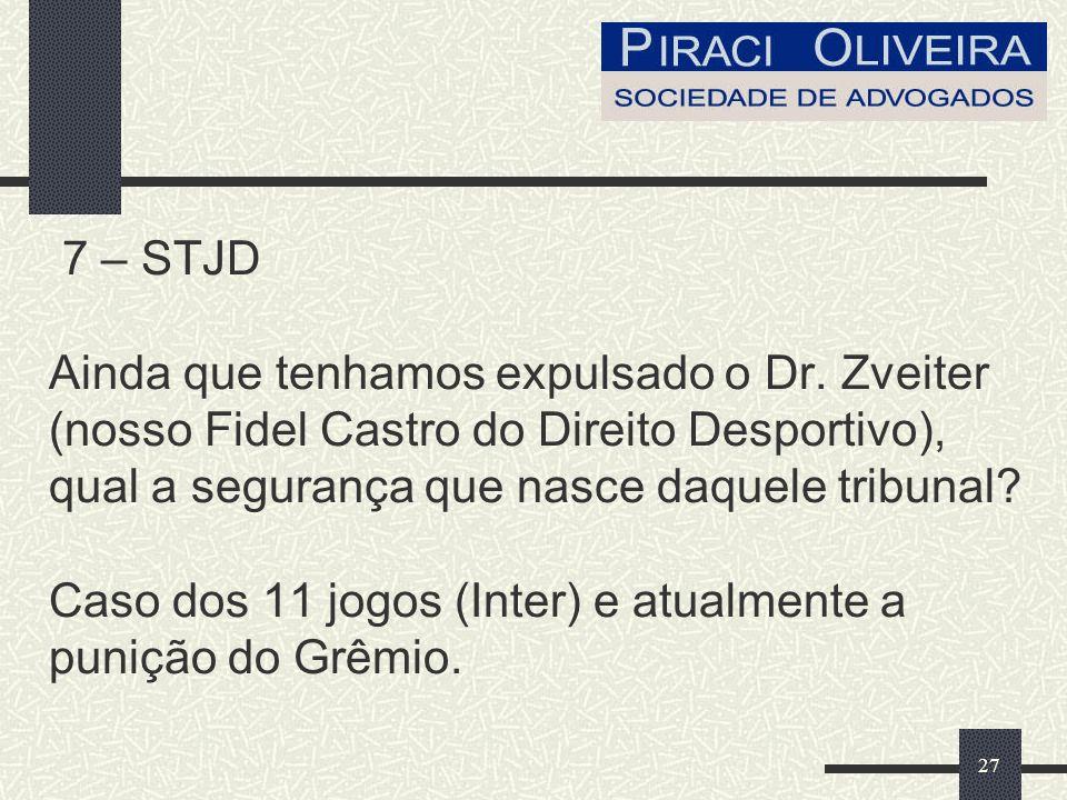 27 7 – STJD Ainda que tenhamos expulsado o Dr.