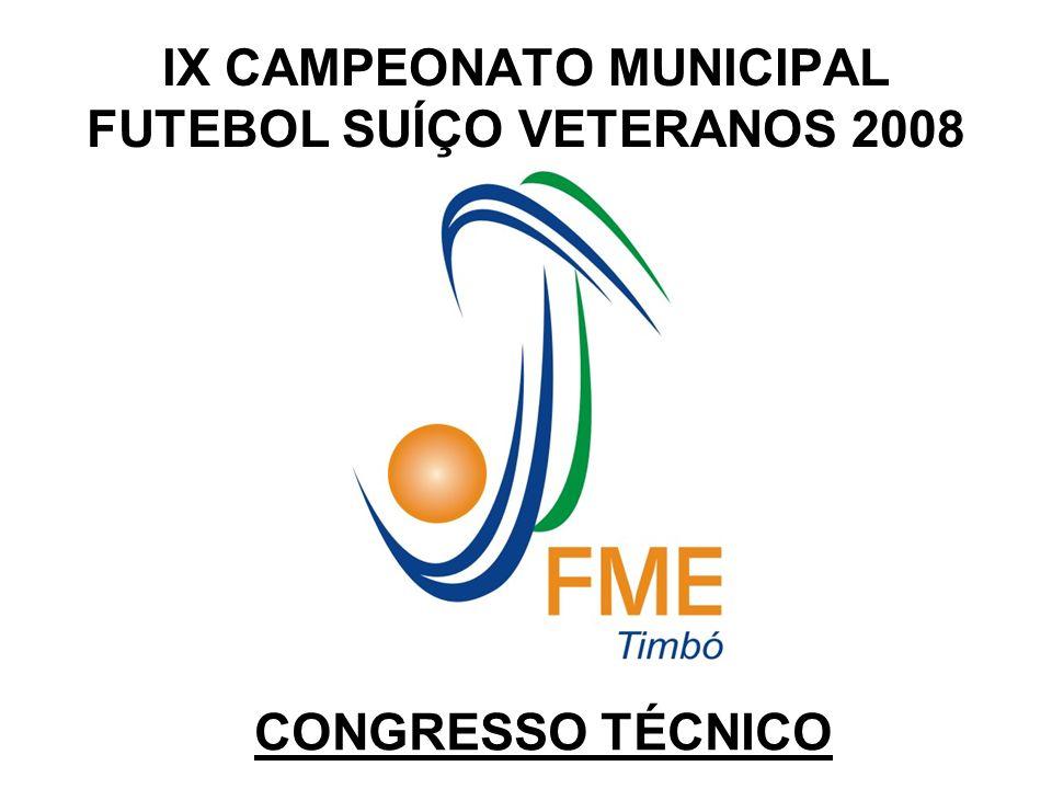 IX CAMPEONATO MUNICIPAL FUTEBOL SUÍÇO VETERANOS 2008 CONGRESSO TÉCNICO