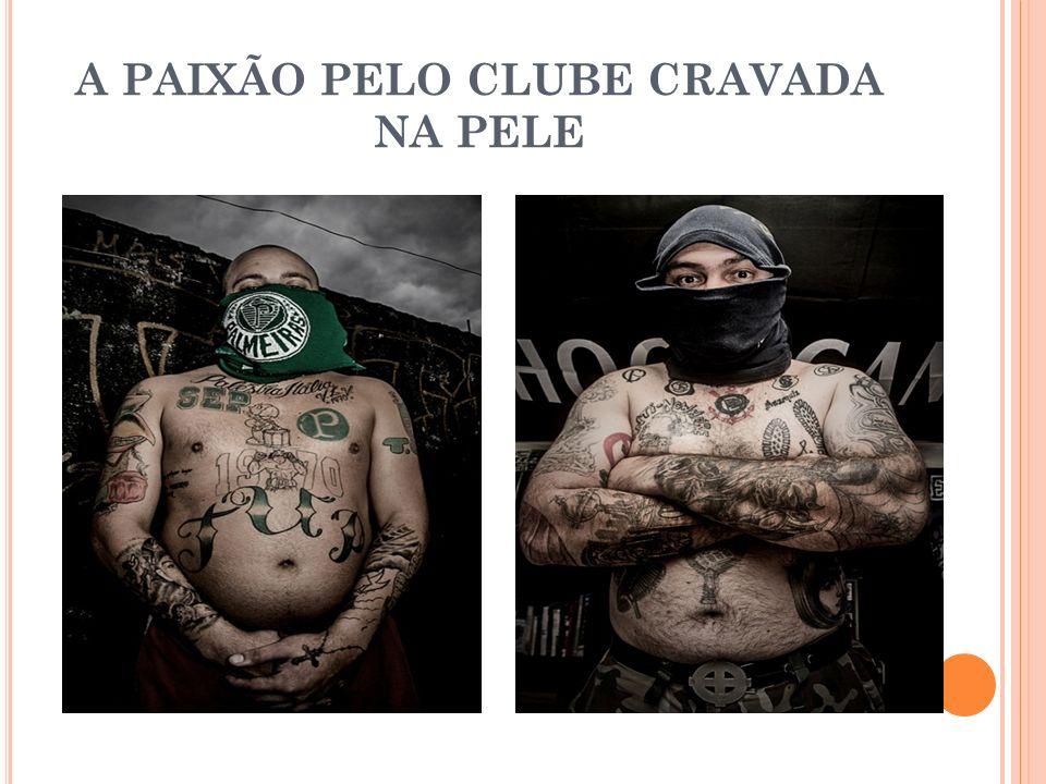 A PAIXÃO PELO CLUBE CRAVADA NA PELE