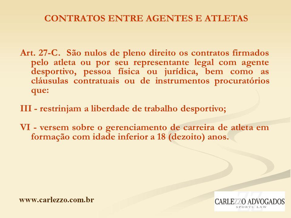 www.carlezzo.com.br CONTRATOS ENTRE AGENTES E ATLETAS Art. 27-C. São nulos de pleno direito os contratos firmados pelo atleta ou por seu representante