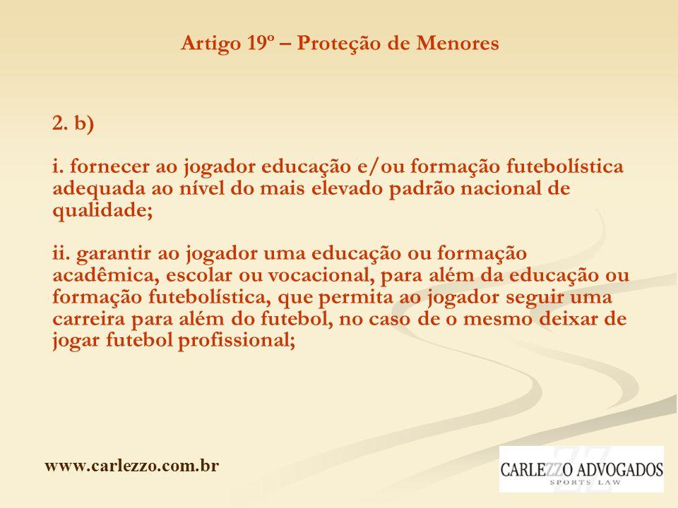 www.carlezzo.com.br 2. b) i. fornecer ao jogador educação e/ou formação futebolística adequada ao nível do mais elevado padrão nacional de qualidade;