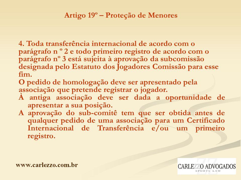 www.carlezzo.com.br 4. Toda transferência internacional de acordo com o parágrafo n º 2 e todo primeiro registro de acordo com o parágrafo nº 3 está s