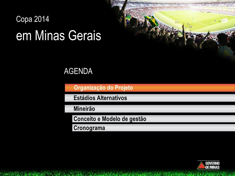 Modelo de Governança do Projeto Copa 2014 Segundo Decretos nº 45.112, de 2 de junho de 2009 e nº 45.345, de 19 de abril de 2010.